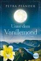 Petra Pfänder: Unter dem Vanillemond ★★★★