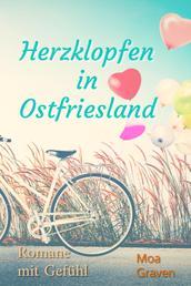 Herzklopfen in Ostfriesland - Endstation Liebe Ostfriesland - Ostfriesen küssen anders - Süße Küsse in Ostfriesland