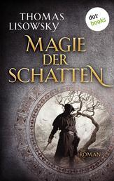Magie der Schatten - Roman