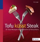Iris Lange-Fricke: Tofu küsst Steak