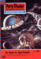 Kurt Mahr: Perry Rhodan 305: Die Stunde der Hypnokristalle ★★★★