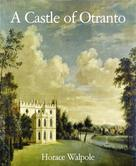 Horace Walpole: A Castle of Otranto