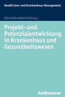 Sylvia Schnödewind: Projekt- und Potenzialentwicklung in Krankenhaus und Gesundheitswesen