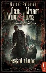 Hetzjagd in London - Oscar Wilde & Mycroft Holmes - 05