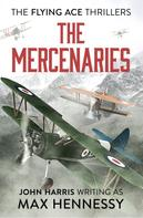 Max Hennessy: The Mercenaries