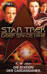 Star Trek - Deep Space Nine: Die Station der Cardassianer - Roman