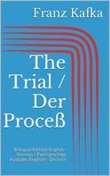 Franz Kafka: The Trial / Der Proceß