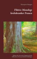 Klauspeter Bungert: Fiktive Monologe krebskranker Frauen