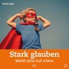 Kerstin Hack: Stark glauben ★★★★★