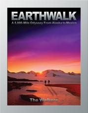 Earthwalk - A 5,000-Mile Odyssey From Alaska to Mexico