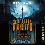Berlin Monster - Nachts sind alle Mörder grau - Die Monster von Berlin-Reihe, Teil 1 (Ungekürzt)