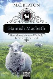 Hamish Macbeth und der tote Witzbold - Kriminalroman