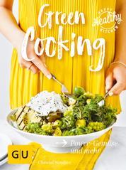 Green Cooking - Power-Gemüse und mehr