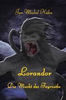 Jan Michel Kühn: Lorandor – die Macht des Fayriaths