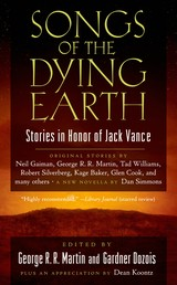 Songs of the Dying Earth - Short Stories in Honor of Jack Vance