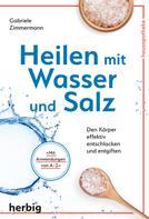 Gabriele Zimmermann: Heilen mit Wasser und Salz