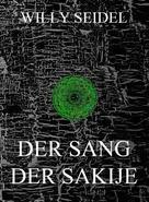 Willy Seidel: Der Sang der Sakije