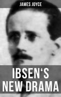 James Joyce: IBSEN'S NEW DRAMA