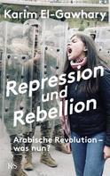 Karim El-Gawhary: Repression und Rebellion