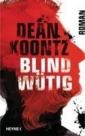 Dean Koontz: Blindwütig ★★★★