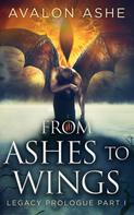 Avalon Ashe: From Ashes To Wings