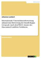 Johannes Lambert: Internationale Unternehmensbewertung anhand einer Bewertung der Smurfit Kappa Group plc nach dem WACC-Ansatz des Discounted Cashflow-Verfahrens