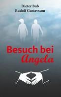 Dieter Bub: Besuch bei Angela