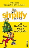 Werner Tiki Küstenmacher: simplify your life - Die Weihnachtsfreude wiederfinden ★★★★