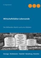 Jörg Sieweck: Wirtschaftsfaktor Lebensende