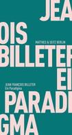 Jean François Billeter: Ein Paradigma