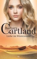 Barbara Cartland: Liebe im Wüstensand ★★★★