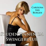 Studentinnen im Swingerclub - Alles kann, nichts muß (Ungekürzt)