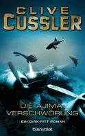 Clive Cussler: Die Ajima-Verschwörung ★★★★