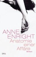 Anne Enright: Anatomie einer Affäre ★★★