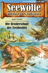 Seewölfe - Piraten der Weltmeere 166 - Die Bruderschaft der Freibeuter