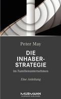 Peter May: Die Inhaberstrategie im Familienunternehmen