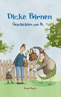 Bruno Busch: Dicke Birnen