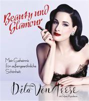 Beauty und Glamour - Mein Geheimnis für außergewöhnliche Schönheit