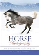 Carol J. Walker: Horse Photography ★★★★★