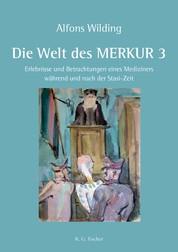 Die Welt des MERKUR 3 - Erlebnisse und Betrachtungen eines Mediziners während und nach der Stasi-Zeit