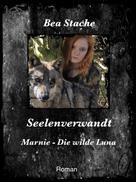 Bea Stache: Seelenverwandt, Marnie - Die wilde Luna ★★★★