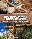 Michel Beauvais: Bushcraft-Projekte