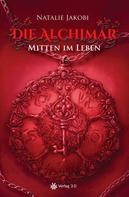 Natalie Jakobi: Die Alchimar - Mitten im Leben (Band 3) ★★★★