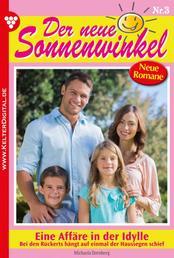 Der neue Sonnenwinkel 3 – Familienroman - Eine Affäre in der Idylle?