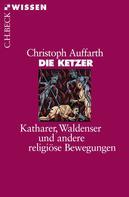 Christoph Auffarth: Die Ketzer