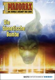 Maddrax 527 - Science-Fiction-Serie - Die bionetische Bombe