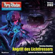 "Perry Rhodan 3103: Angriff des Lichtfressers - Perry Rhodan-Zyklus ""Chaotarchen"""