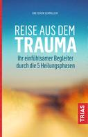 Gretchen Schmelzer: Reise aus dem Trauma