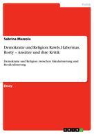 Sabrina Mazzola: Demokratie und Religion: Rawls, Habermas, Rorty – Ansätze und ihre Kritik