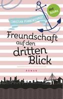 Christian Pfannenschmidt: Freudinnen für's Leben - Roman 2: Freundschaft auf den dritten Blick ★★★★